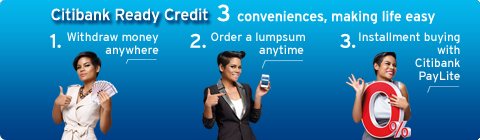 Citibank Ready Credit 3 conveniences, making life easy (1. withdraw money anywhere 2. Order a lumpsum anytime 3. Installment buying with Citibank PayLite)
